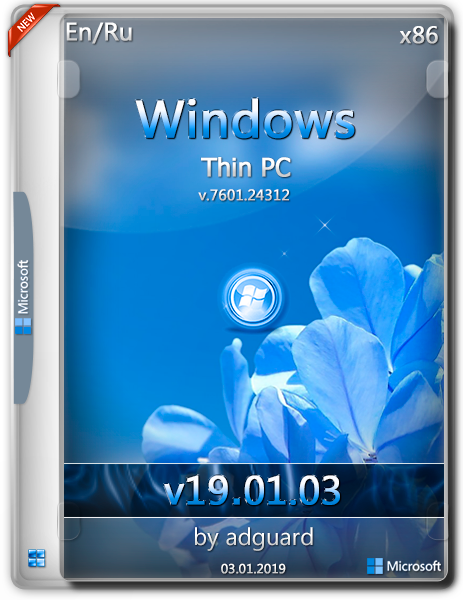 Windows Thin PC SP1 with Update 6.1.7601.24312 adguard v19.01.03 (x86) (2019) =Eng/Rus=